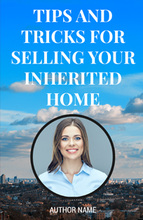 tips to selling your inherited home